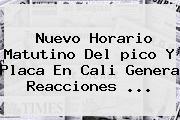 Nuevo Horario Matutino Del <b>pico Y Placa</b> En <b>Cali</b> Genera Reacciones ...