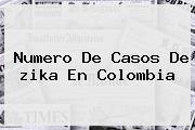 Numero De Casos De <b>zika</b> En Colombia