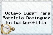 Octavo Lugar Para Patricia Domínguez En <b>halterofilia</b>