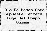 Ola De Memes Ante Supuesta Tercera Fuga Del <b>Chapo Guzmán</b>