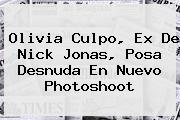 <b>Olivia Culpo</b>, Ex De Nick Jonas, Posa Desnuda En Nuevo Photoshoot