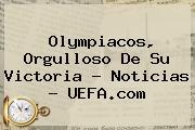 Olympiacos, Orgulloso De Su Victoria - Noticias - <b>UEFA</b>.com
