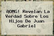 ¡OMG! Revelan La Verdad Sobre Los Hijos De <b>Juan Gabriel</b>