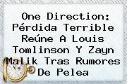 One Direction: Pérdida Terrible Reúne A <b>Louis Tomlinson</b> Y Zayn Malik Tras Rumores De Pelea