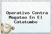 Operativo Contra <b>Megateo</b> En El Catatumbo