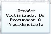 Ordóñez Victimizado, De <b>Procurador</b> A Presidenciable