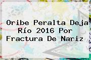 <b>Oribe Peralta</b> Deja Río 2016 Por Fractura De Nariz