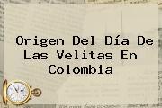 Origen Del <b>Día De Las Velitas</b> En Colombia