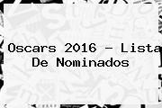 <b>Oscars 2016</b> - Lista De Nominados