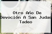 Otro Año De Devoción A <b>San Judas Tadeo</b>