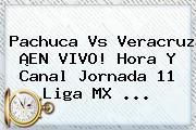 Pachuca Vs Veracruz ¡EN VIVO! Hora Y Canal <b>Jornada 11 Liga MX</b> <b>...</b>