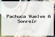 <b>Pachuca</b> Vuelve A Sonreír