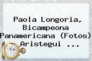 <b>Paola Longoria</b>, Bicampeona Panamericana (Fotos) - Aristegui <b>...</b>