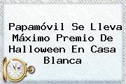 Papamóvil Se Lleva Máximo Premio De <b>Halloween</b> En Casa Blanca