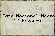 <b>Paro Nacional Marzo 17</b> Razones