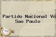 Partido <b>Nacional Vs Sao Paulo</b>