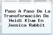 Paso A Paso De La Transformación De <b>Heidi Klum</b> En Jessica Rabbit