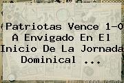 Patriotas Vence 1-0 A Envigado En El Inicio De La Jornada Dominical ...