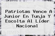<b>Patriotas</b> Vence A <b>Junior</b> En Tunja Y Escolta Al Líder Nacional