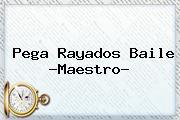 Pega <b>Rayados</b> Baile ?Maestro?