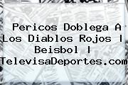 Pericos Doblega A Los Diablos Rojos | Beisbol | <b>TelevisaDeportes</b>.com