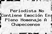 Periodista No Contiene Emoción En Pleno Homenaje A Chapecoense