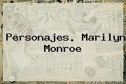 Personajes. <b>Marilyn Monroe</b>