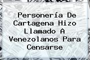 Personería De Cartagena Hizo Llamado A Venezolanos Para Censarse