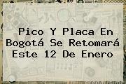 <b>Pico Y Placa</b> En <b>Bogotá</b> Se Retomará Este 12 De Enero