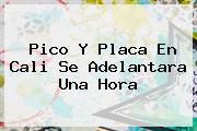 <b>Pico Y Placa</b> En <b>Cali</b> Se Adelantara Una Hora