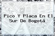 <b>Pico Y Placa</b> En El Sur De Bogotá