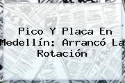 <b>Pico Y Placa</b> En <b>Medellín</b>: Arrancó La Rotación