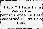 Pico Y Placa Para Vehículos Particulares En Cali Comenzará A Las 6:00 A.m.