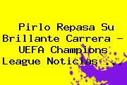 Pirlo Repasa Su Brillante Carrera - <b>UEFA Champions League</b> Noticias <b>...</b>