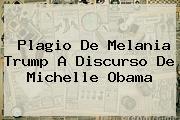 Plagio De <b>Melania Trump</b> A Discurso De Michelle Obama