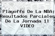 Playoffs De La <b>NBA</b>: Resultados Parciales De La Jornada 1|<b> VIDEO