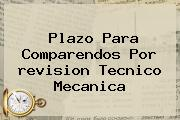 Plazo Para Comparendos Por <b>revision Tecnico Mecanica</b>