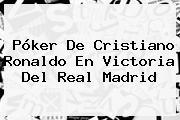 Póker De Cristiano Ronaldo En Victoria Del <b>Real Madrid</b>