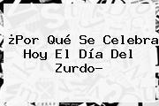 ¿Por Qué Se Celebra Hoy El <b>Día Del Zurdo</b>?