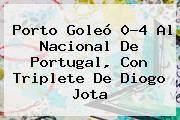 Porto Goleó 0-4 Al <b>Nacional</b> De Portugal, Con Triplete De Diogo Jota
