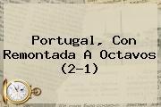 Portugal, Con Remontada A Octavos (2-1)