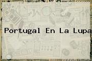 <b>Portugal En La Lupa</b>