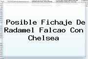 Posible Fichaje De Radamel <b>Falcao</b> Con Chelsea