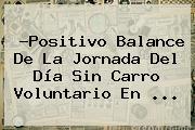 ?Positivo Balance De La Jornada Del <b>Día Sin Carro</b> Voluntario En <b>...</b>