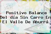 Positivo Balance Del <b>día Sin Carro</b> En El Valle De Aburrá