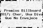 Premios Billboard 2017: <b>Cher</b>, Una Diva Que No Envejece