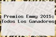 Premios <b>Emmy 2015</b>: Todos Los Ganadores