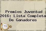 <b>Premios Juventud</b> 2016: Lista Completa De Ganadores