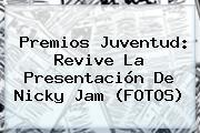 <b>Premios Juventud</b>: Revive La Presentación De Nicky Jam (FOTOS)