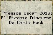 Premios Oscar 2016: El Picante Discurso De <b>Chris Rock</b>
